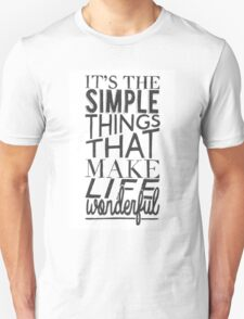 """Simple things make life Wonderful"" Typographic Quote Unisex T-Shirt"