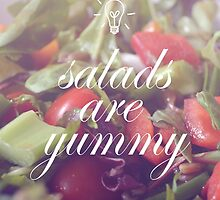 Salads Are Yummy by papabuju