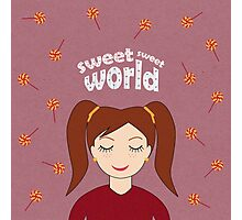 Sweet Sweet World Photographic Print