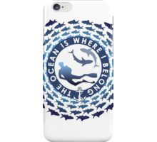 The Ocean Is Where I Belong iPhone Case/Skin