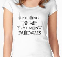 I Belong To Way Too Many Fandoms Women's Fitted Scoop T-Shirt