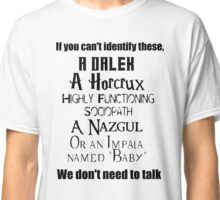 We Don;t Need To Talk, Multi Fandom Style Classic T-Shirt