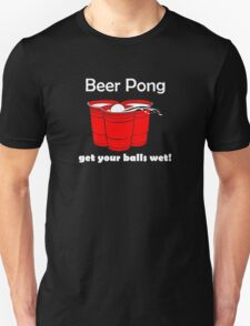 Beer Pong Get Your Balls Wet Funny  T-Shirt