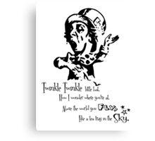 Mad Hatter,Twinkle Twinkle Little Bat, Alice in Wonderland Canvas Print