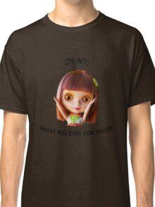 Blythe doll T-shirt:  What Big Eyes You Have! Classic T-Shirt