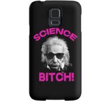 Albert Einstein - Science bitch! Samsung Galaxy Case/Skin