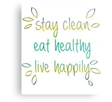 Stay Clean, Eat Healthy, Live Happily Metal Print