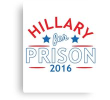 Hillary for Prison 2016 Canvas Print