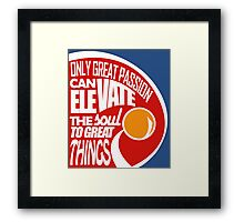 Only Great Passion Can Elevate The Soul To Great Things Framed Print