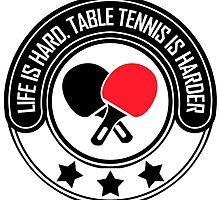 Life Is Hard, Table Tennis Is Harder by papabuju