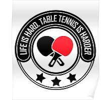 Life Is Hard, Table Tennis Is Harder Poster