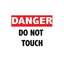 Danger: do not touch Photographic Print