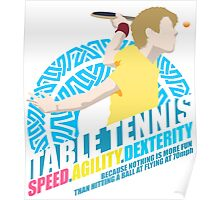Speed,Agility,Dexterity - Table Tennis Poster