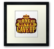 The One Who Never Gave Up Framed Print