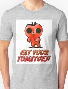 Eat Your Tomatoes Unisex T-Shirt