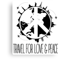 Travel For Love And Peace Canvas Print