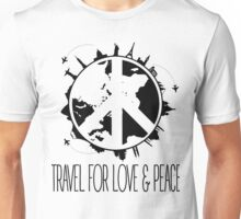 Travel For Love And Peace Unisex T-Shirt