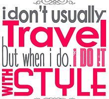 Travel With Style by papabuju