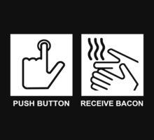 Push Button Receive Bacon by bentoz