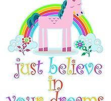 Unicorn, Just Believe In Your Dreams by papabuju