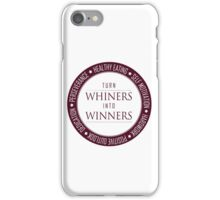 Turn Whiners Into Winners iPhone Case/Skin