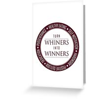 Turn Whiners Into Winners Greeting Card