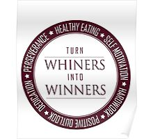Turn Whiners Into Winners Poster