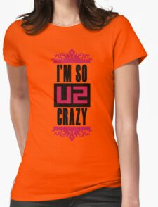 u2 t shirt for the crazy fan  Womens Fitted T-Shirt