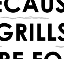 Wok, Because Grills Are For Amateurs Sticker