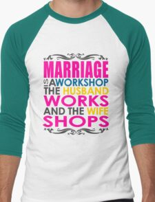 Marriage Is A Workshop, Husband Works, Wife Shops Men's Baseball ¾ T-Shirt