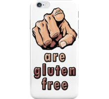 You Are Gluten Free iPhone Case/Skin