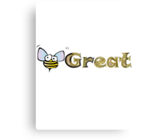 Be Great - Bumblebee Canvas Print