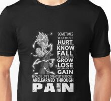Sometimes you must hurt in order to Unisex T-Shirt