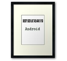For Androids? Framed Print