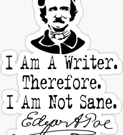 I Am A Writer, Edgar Allen Poe Sticker