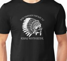My Indian Name is Runs With Beer Funny Unisex T-Shirt