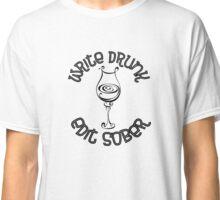 Write Drunk, Edit Sober - Ernest Hemingway Quote Classic T-Shirt