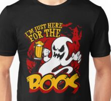 I'm Just Here For The Boos Unisex T-Shirt