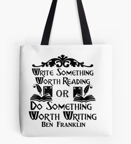 Do Something Worth Writing - Ben Franklin Quote Tote Bag