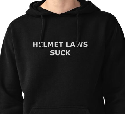 Helmet Laws Suck (White Text) Pullover Hoodie