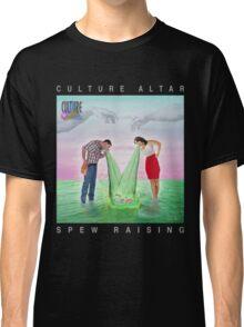 Spew Raising Classic T-Shirt