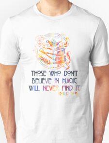 Those Who Don't Believe in Magic - Roald Dahl Unisex T-Shirt