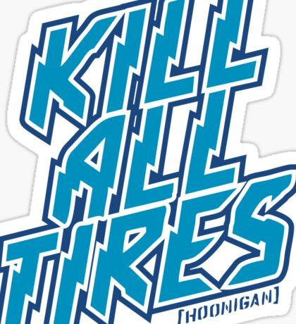 Kill All Tires Sticker