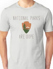 National Parks are Dope Unisex T-Shirt