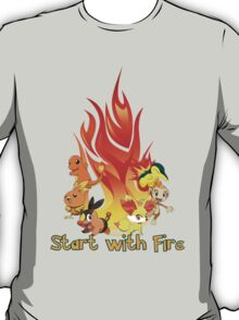 Start with fire T-Shirt