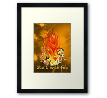 Start with fire Framed Print