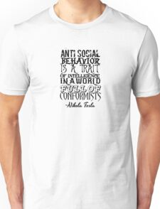 Anti Social Behavior, Nikola Tesla Quote Unisex T-Shirt