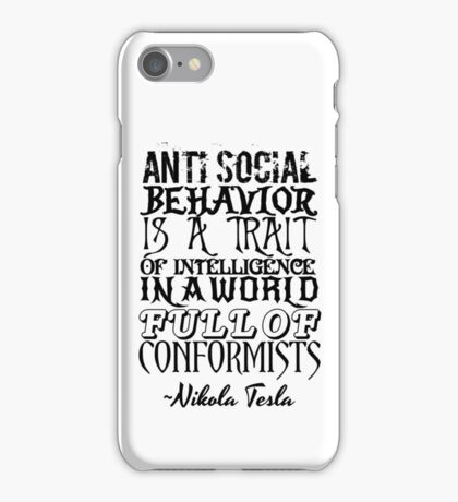 Anti Social Behavior, Nikola Tesla Quote iPhone Case/Skin