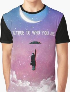Be True To Who You Are  Graphic T-Shirt