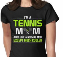 I'm A Tennis Mom Womens Fitted T-Shirt